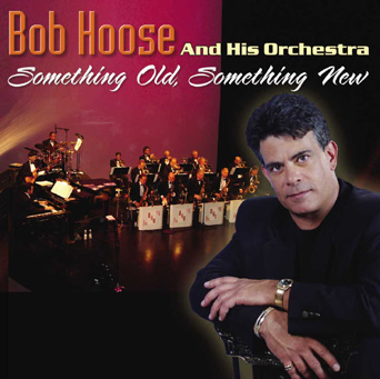 Bob Hoose And His Orchestra - Something Old, Something New